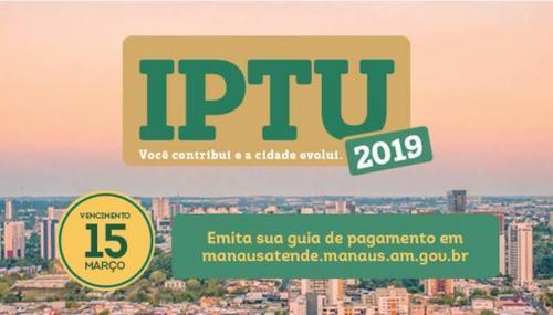 Atenção, contribuinte! O IPTU 2019 vence no dia 15 de Março. A guia de pagamento já está disponível no portal Manaus Atende